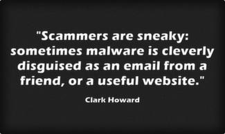 Scammers are sneaky: sometimes malware is cleverly disguised as an email from a friend, or a useful website.