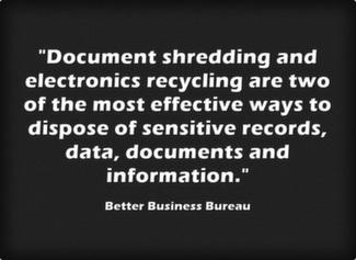 Document shredding and electronics recycling are two of the most effective ways to dispose of sensitive records, data, documents and information.