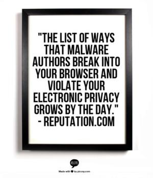 The list of ways that malware authors break into your browser and violate your electronic privacy grows by the day.
