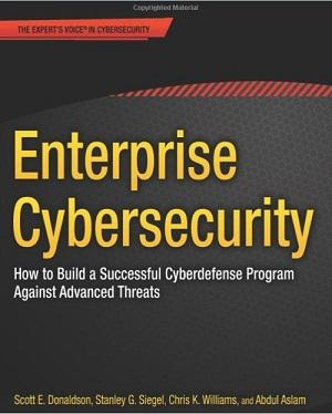Enterprise Cybersecurity: How to Build a Successful Cyberdefense Program Against Advanced Threats (1st Edition)
