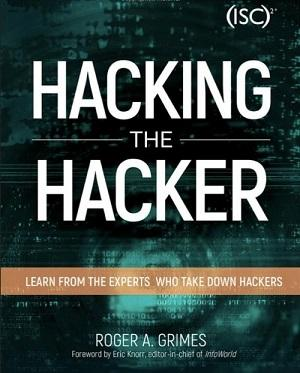 Hacking the Hacker: Learn from the Experts Who Take Down Hackers (1st Edition)