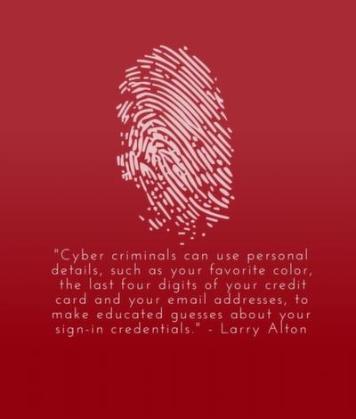 Cyber criminals can use personal details, such as your favorite color, the last four digits of your credit card and your email addresses, to make educated guesses about your sign-in credentials.